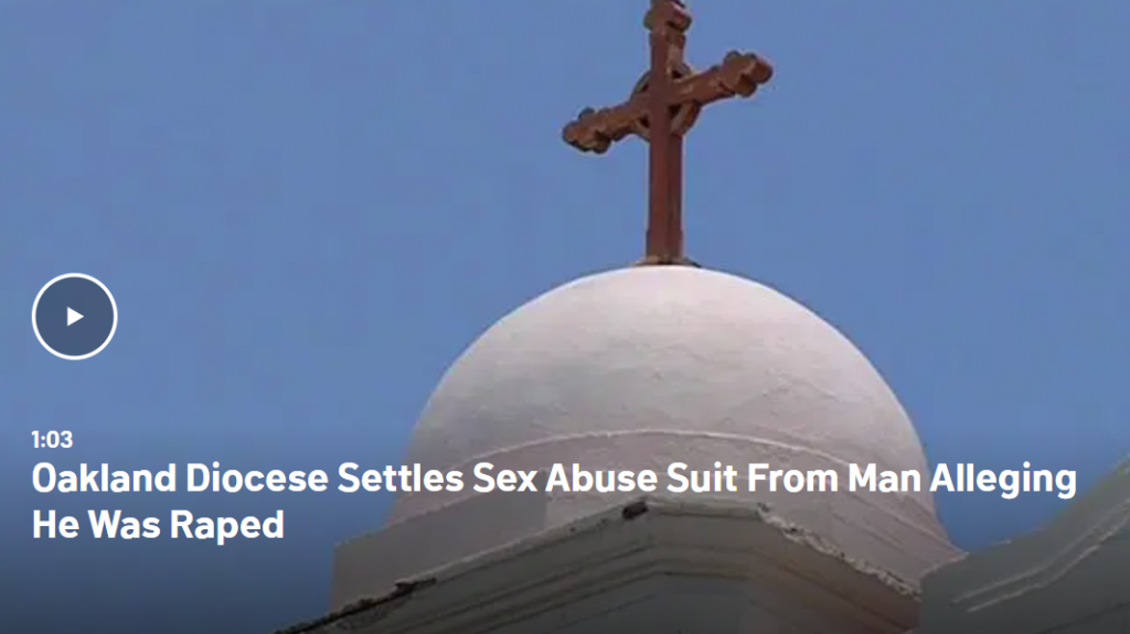 Oakland Diocese Settles Sex Abuse Suit From Man Alleging He Was Raped